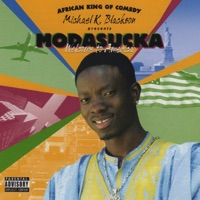 Michael Blackson - Modasucka, Welcome To America