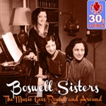 The Boswell Sisters - The Music Goes 'Round and Around (Remastered)