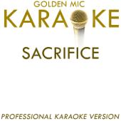 [Download] Sacrifice (In the Style of Elton John) [Karaoke Version] MP3