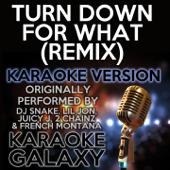 [Download] Turn Down For What (Remix) [Karaoke Instrumental Version] [Originally Performed By DJ Snake, Lil Jon, Juicy J, 2 Chainz & French Montana] MP3