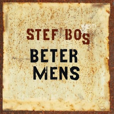 Beter Mens - Single - Stef Bos