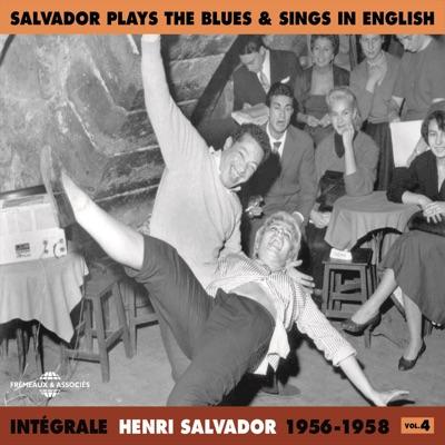 Intégrale Henri Salvador, vol. 4 : 1956-1958 (Salvador Plays the Blues & Sings in English) - Henri Salvador