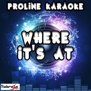 ProLine Karaoke - Where It's at (Karaoke Version) [Originally Performed By Dustin Lynch]