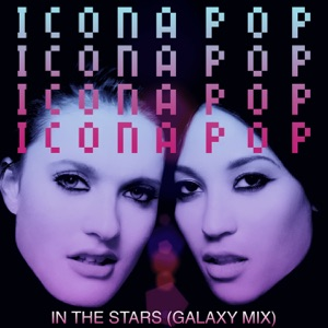 Icona Pop - In the Stars (Galaxy Mix)