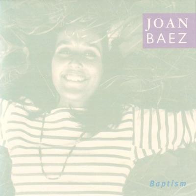 Baptism (Bonus Track Version) - Joan Baez