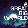 Say Something (feat. Christina Aguilera) by A Great Big World