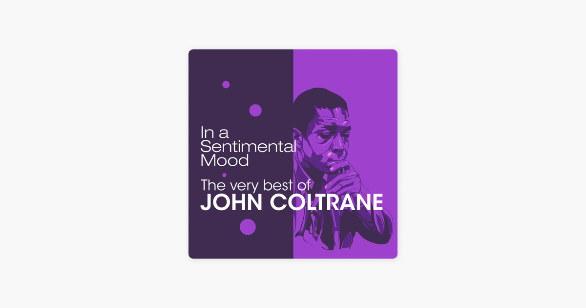 In a Sentimental Mood - The Very Best Of by John Coltrane