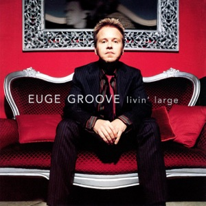 Euge Groove - Livin' Large