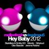 Hey Baby 2012 (Melleefresh vs. deadmau5), Melleefresh & deadmau5