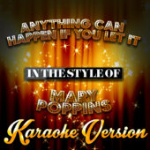 Anything Can Happen If You Let It (In the Style of Mary Poppins) [Karaoke Version]