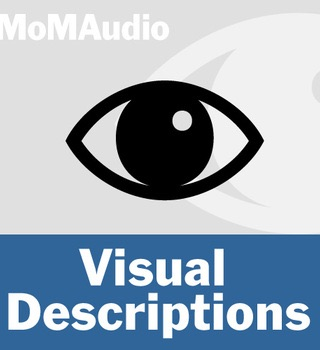 MoMA Audio: Visual Descriptions (English)