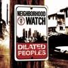 Neighborhood Watch, Dilated Peoples