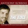 The Edge: The Power to Change Your Life Now - Anthony Robbins