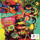 The 2014 FIFA World Cup™ Official Album: One Love, One Rhythm  Various Artists - Various Artists
