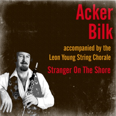 Stranger on the Shore (feat. Leon Young String Chorale) - Acker Bilk