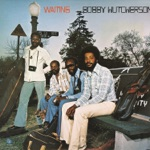 Bobby Hutcherson - Don't Be Afraid (To Fall In Love Again)