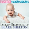Lullaby Renditions of Blake Shelton