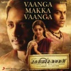 Vaanga Makka Vaanga From Kaaviyathalaivan Single