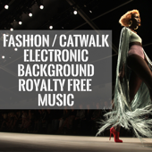Fashion Catwalk Electronic Background Music