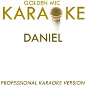 Daniel (In the Style of Elton John) [Karaoke Version]