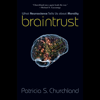 Patricia S. Churchland - Braintrust: What Neuroscience Tells Us about Morality (Unabridged) portada
