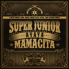 THE 7th Album 'MAMACITA' - SUPER JUNIOR