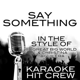 Say Something (In the Style of a Great Big World & Christina Aguilera)  [Karaoke Version] - Single por Karaoke Hit Crew