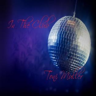 In the Club – Toni Müller