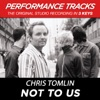 Not to Us (Performance Tracks) - EP, Chris Tomlin