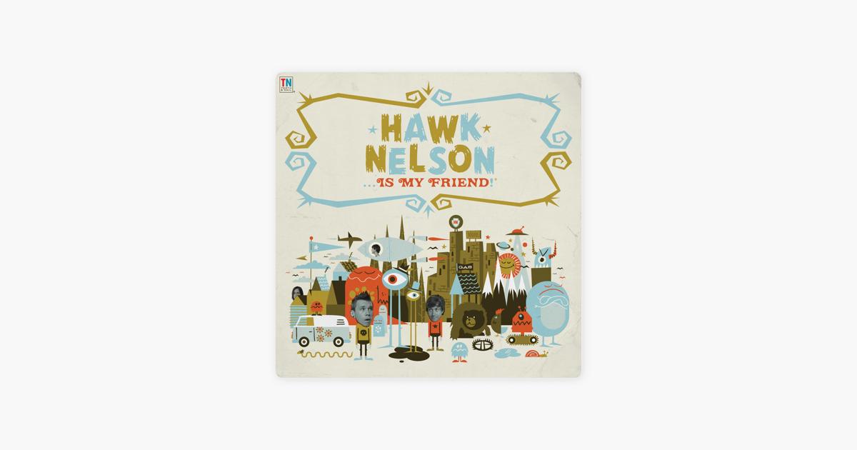 Hawk Nelson Is My Friend by Hawk Nelson on Apple Music