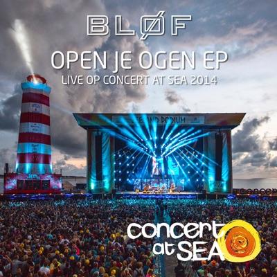 Open Je Ogen EP (Live op Concert at SEA 2014) - EP - Bløf