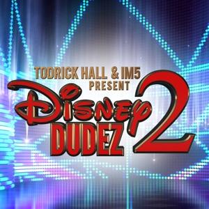 Todrick Hall & IM5 - Disney Dudez 2