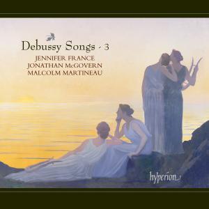 Jennifer France & Malcolm Martineau - Debussy: Songs, Vol. 3