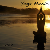 Yoga Music vol.2: Peaceful Nature Sounds Healing Oriental Music 4 Yoga, Reiki, Qi Gong & Mindfulness Buddhist Meditation
