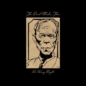 The Devil Makes Three - Help Yourself