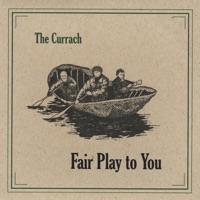 Fair Play to You by The Currach on Apple Music
