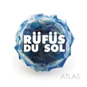 Atlas - RÜFÜS DU SOL - RÜFÜS DU SOL