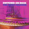 The Moog Machine - Switched-On Rock Grafik