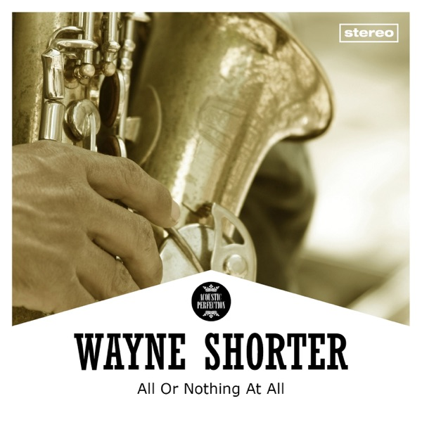 Wayne Shorter - Gee Baby Aint I Good To You