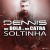 Soltinha Radio Version feat Mc Bola Mr Catra Single