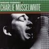 Charlie Musselwhite - Blue Feeling Today