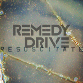 Better Than Life - Remedy Drive