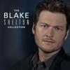 The Blake Shelton Collection - Blake Shelton