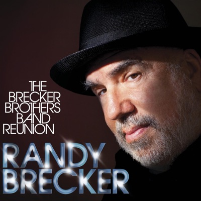 The Brecker Brothers Band Reunion - Randy Brecker