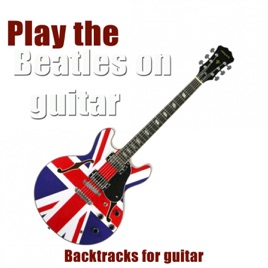 Play the beatles on guitar (backtracks for guitar) ep by.