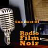 The Best of Radio Film Noir - Various Artists