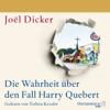 JoГ«l Dicker - Die Wahrheit Гјber den Fall Harry Quebert artwork