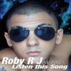 Roby R.j. - Listen This Song