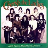 Cherish the Ladies: Irish Women Musicians in America by Cherish the Ladies on Apple Music