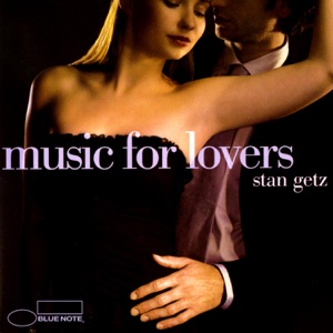 Music for Lovers: Stan Getz (Remastered)